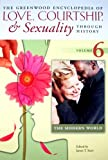 The Greenwood Encyclopedia of Love, Courtship, and Sexuality Through History, James T. Sears, 0313336466
