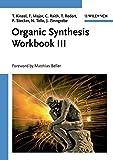 Organic Synthesis Workbook III