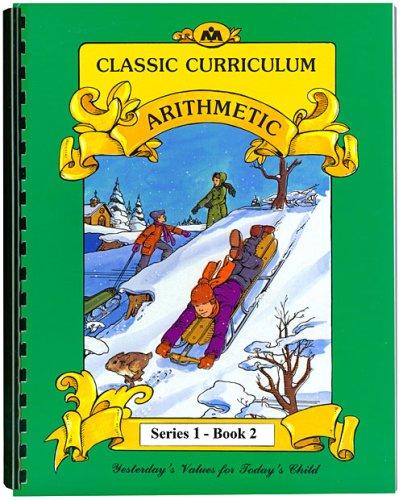 Classic Curriculum Arithmetic Workbook Series 1 - Book 2 (Classic Curriculum: Arithmetic, Series 1)
