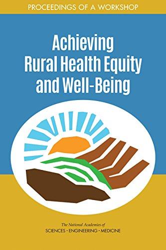 Achieving Rural Health Equity and Well-Being: Proceedings of a Workshop