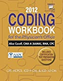 2012 Coding Workbook for the Physician's Office (Book Only), Covell, Alice, 1285073053