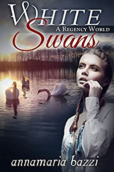 White Swans: A Regency World (Volume 1) by [bazzi, annamaria]