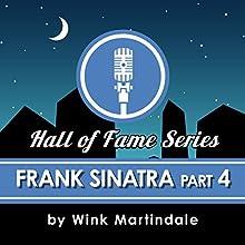 Frank Sinatra (Part 4) Radio/TV Program Auteur(s) : Wink Martindale Narrateur(s) : Wink Martindale