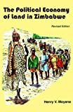 The Political Economy of Land in Zimbabwe, H. Moyana, 086922767X