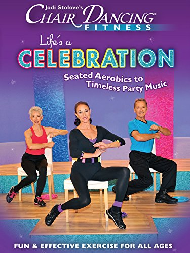 Chair Dancing Fitness Life's a Celebration by
