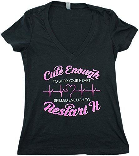 Cute Enough to Stop Your Heart, Skilled Enough to Restart it | Nursing T-shirt