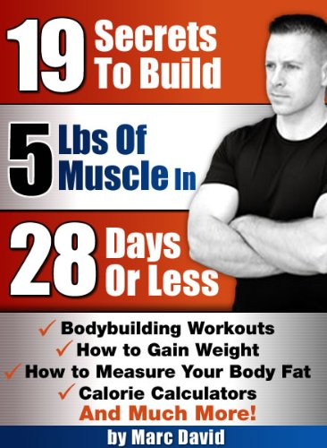 19 Tips To Build 5 Pounds Of Muscle In 28 Days Or Less