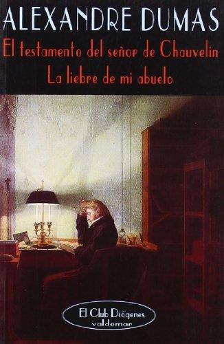 El testamento del señor de Chauvelin & La liebre de mi abuelo (El Club Diógenes)