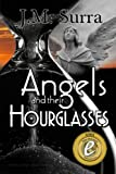 Angels and Their Hourglasses, J. M. Surra, 098346474X