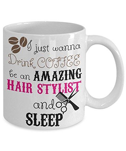 HAIR STYLIST COFFEE MUG CUP ~ graduation gifts novelties for Beauticians |men women 11 oz specialty - unusual coffee mugs |hair stylist - Banned Usa Names In