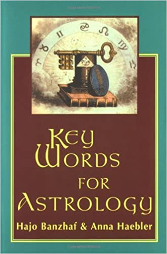 Key Words For Astrology Hajo Banzhaf Anna Haebler 9780877288756