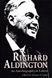Richard Aldington: An Autobiography in Letters, Norman T. Gates, 0271028440