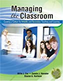 Managing the Classroom : Creating a Culture for Middle and Secondary Teaching and Learning, Enz, Billie J. and Kortman, Sharon A., 0757552838