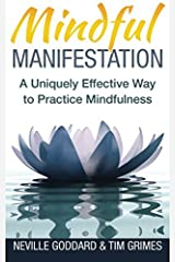 Mindful Manifestation: A Uniquely Effective Way to Practice Mindfulness Paperback