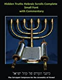 Hidden Truths Hebraic Scrolls Complete Small Font with Commentary