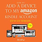 How to Add a Device to My Amazon Kindle Account: step-by-step instructions (Dr. How's series) | Dr. How
