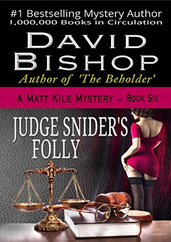 Judge Snider's Folly (The Matt Kile Mystery Series Book 6) by [Bishop, David]