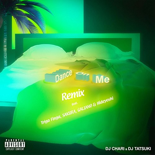 (Dance On Me (Remix) [Feat. Triga Finga, Sakura, Galiano & Hideyoshi])