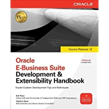 Oracle E-Business Suite Development & Extensibility Handbook (Oracle Press) 1st (first) Edition by Passi, Anil, Ajvaz, Vladimir published by McGraw-Hill Osborne Media (2009)