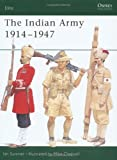 The Indian Army 1914-1947, Ian Sumner, 1841761966