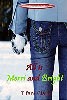 All is Merri and Bright (Holiday Novella Collection) by [Clark, Tifani]