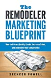 The Remodeler Marketing Blueprint: How to Attract