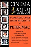 Cinema Salem - A Cinematic Guide to the Witch City, Peter Mac, 159824700X