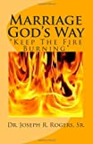 Marriage God's Way, Joseph R. Rogers, 1449981968