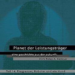 Flugpanzer, Roboter und ein Hund (Planet der Leistungsträger 14)