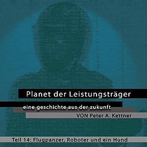 Flugpanzer, Roboter und ein Hund (Planet der Leistungsträger 14) Hörbuch