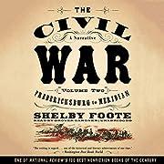 The Civil War: A Narrative, Vol. 2:…