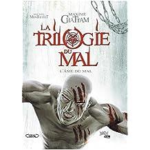 La Trilogie du Mal - Tome 3 - L'Âme du mal