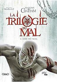La trilogie du mal, tome 3 : L'Âme du mal par Maxime Chattam