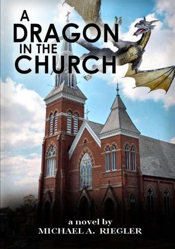 A Dragon in the Church -  Michael A. Riegler, Paperback