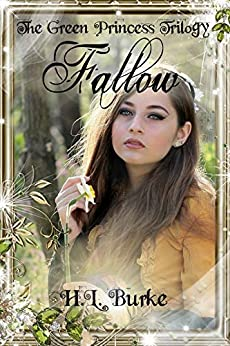 The Green Princess Trilogy: Fallow: Book 2 by [Burke, H. L.]
