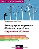Accompagner les parents d'enfants tyranniques - Programme en 13 séances