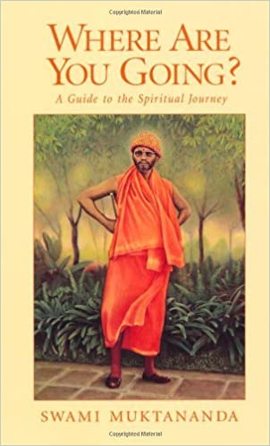Where are You Going? A Guide to the Spiritual Journey