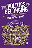 The Politics of Belonging: Intersectional Contestations (Sage Studies in International Sociology)