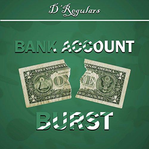 Bank Account Burst