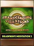 Amazing Theta Wave (Brainwave Meditation 3)