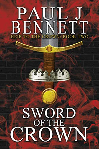 Sword Of The Crown by Paul J Bennett ebook deal