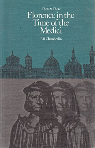 Florence in the Time of the Medici (Then & There)