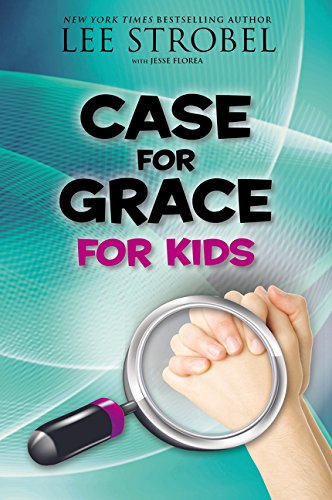 Case for Grace for Kids (Case for… Series for Kids)