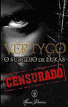 Vertygo - O Suicídio de Lukas (Portuguese Edition) by [Deminco, Marcus]