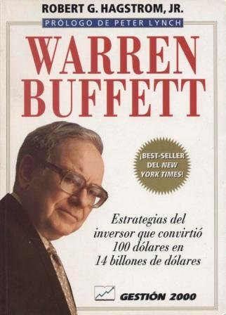 Warren Buffet:  Estrategias del inversor que convirtió 100 dólares en 14 billones de dólares (The Warren Buffet Way) (Spanish Edition)