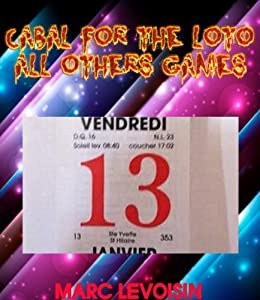 CABAL FOR THE LOTO AND ALL THE OTHERS GAMES OF CHANCES by [levoisin, Marc]
