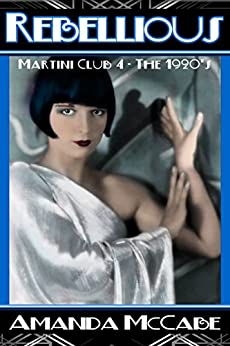 Rebellious: Martini Club 4 Series - The 1920s by [McCabe, Amanda]