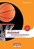 Sportarten: Basketball kompetenzorientiert: Kompakte Unterrichsreihen Klasse 5-10. Buch mit Kopiervorlagen über Webcode