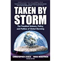 Taken by Storm: The Troubled Science, Policy, and Politics of Global Warming