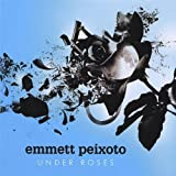 Under Roses by Peixoto, Emmett (2009-01-20)